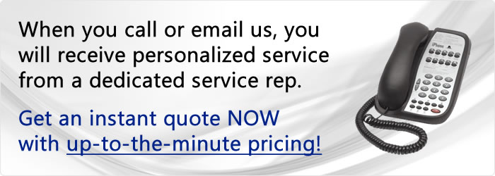 When you contact us you'll get personalized service from a dedicated sales representative.